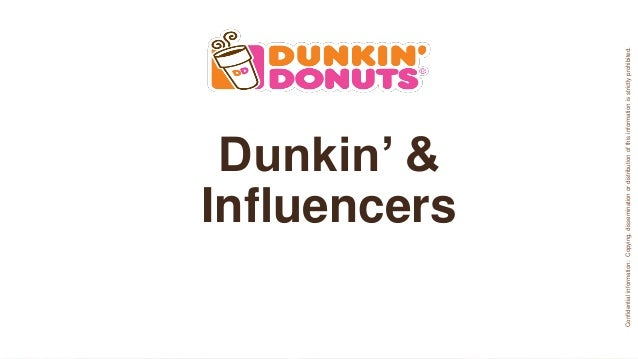 Dunkin' Brands: Dunkin' and influencers, presented by Melanie Cohn Slide 2