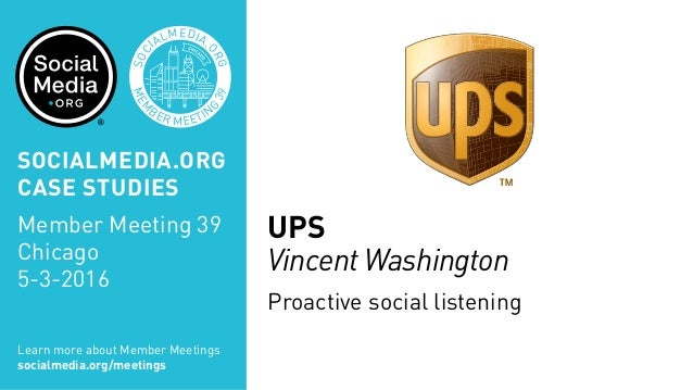 MEM BER MEETIN G 39 SOC IALMEDIA. ORG UPS Vincent Washington Proactive social listening Learn more about Member Meetings s...