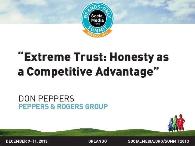 """SOCIALMEDIA.ORG/SUMMIT2013ORLANDO """"Extreme Trust: Honesty as a Competitive Advantage"""" DON PEPPERS PEPPERS & ROGERS GROUP D..."""
