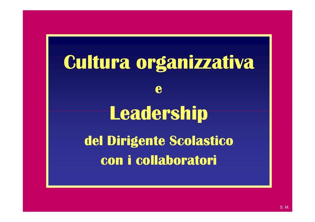 Cultura organizzativa             e      Leadership  del Dirigente Scolastico    con i collaboratori                      ...