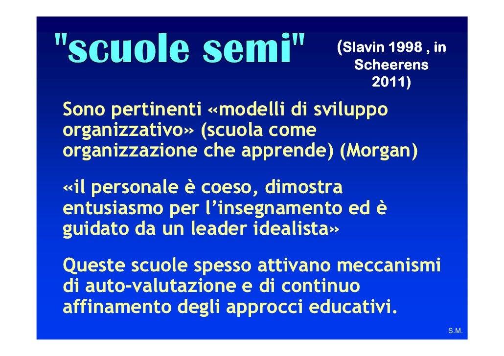 (Slavin 1998 , in                              Scheerens                                2011)Sono pertinenti «modelli di s...