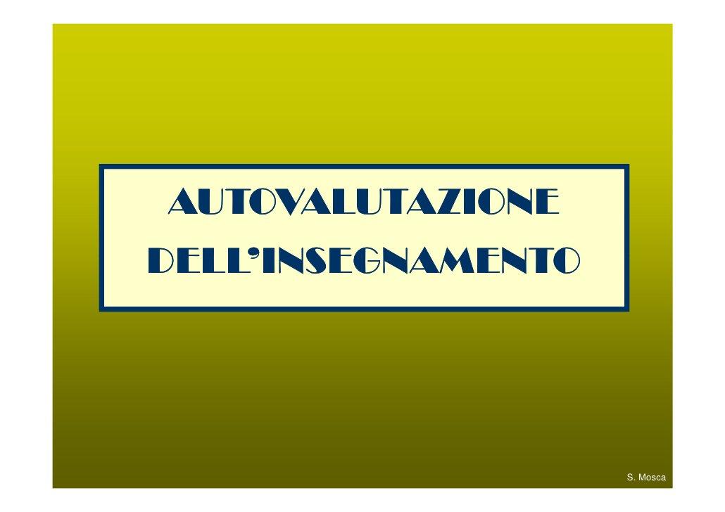 """Tratto da: G.Barzanò, S.Mosca, J.Scheerens, """"L'autovalutazione nella scuola"""", B.Mondadori, Milano 2000                    ..."""
