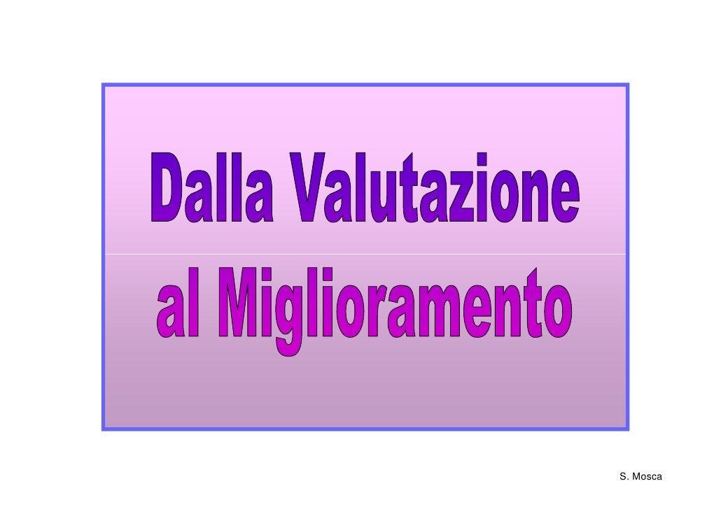 VALUTAZIONE DIAGNOSTICA  (apprendimenti e processi)         FEEDBACKPROGRAMMAZIONE RETROATTIVA        FORMAZIONE          ...