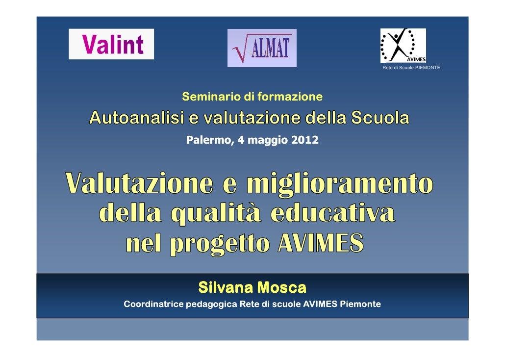 Rete di Scuole PIEMONTE            Seminario di formazione             Palermo, 4 maggio 2012               Silvana MoscaC...
