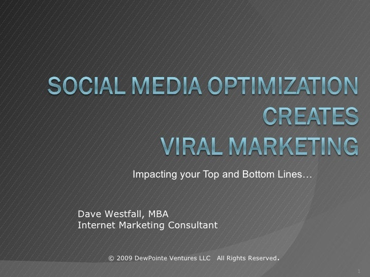 Impacting your Top and Bottom Lines… © 2009 DewPointe Ventures LLC  All Rights Reserved . Dave Westfall, MBA  Internet Mar...