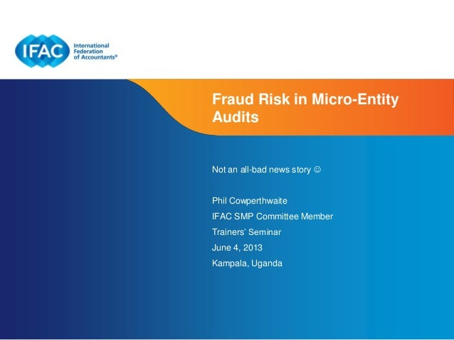 Page 1 | Confidential and Proprietary Information Fraud Risk in Micro-Entity Audits Not an all-bad news story  Phil Cowpe...