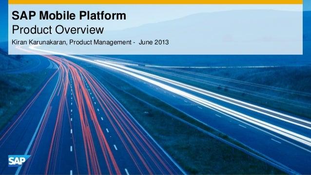 Kiran Karunakaran, Product Management - June 2013 SAP Mobile Platform Product Overview