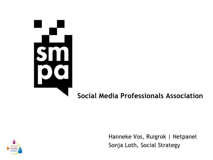 Hanneke Vos, Ruigrok | Netpanel Sonja Loth, Social Strategy Social Media Professionals Association