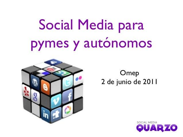 Social Media para pymes y autónomos Omep 2 de junio de 2011