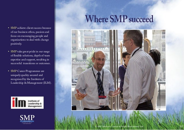 • SMP achieve client success becauseof our business ethos, passion andfocus on encouraging people andorganisations to deal...