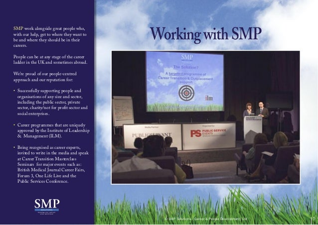 SMP work alongside great people who,with our help, get to where they want tobe and where they should be in theircareers.Pe...