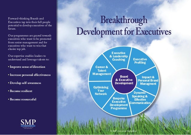 Forward-thinking Boards andExecutives tap into their full peoplepotential to develop executives of thefuture.Our programme...