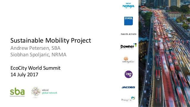 SustainableMobilityProject AndrewPetersen,SBA SiobhanSpoljaric,NRMA EcoCity WorldSummit 14July2017