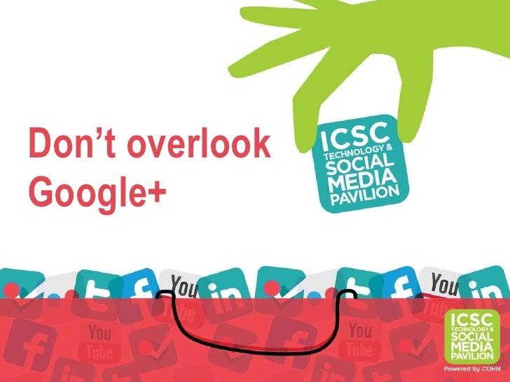 Don't overlookGoogle+