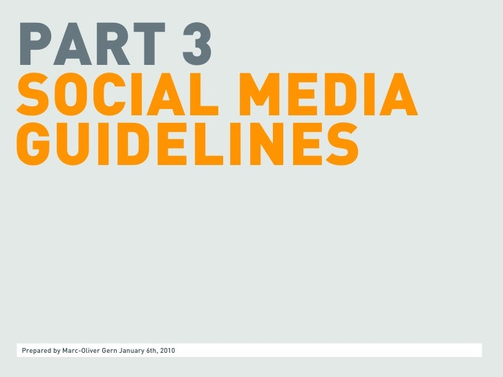 PART 3 SOCIAL MEDIA GUIDELINES   Prepared by Marc-Oliver Gern January 6th, 2010
