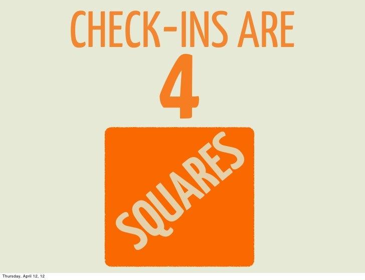CHECK-INS ARE                              4          S                                     R E                           ...