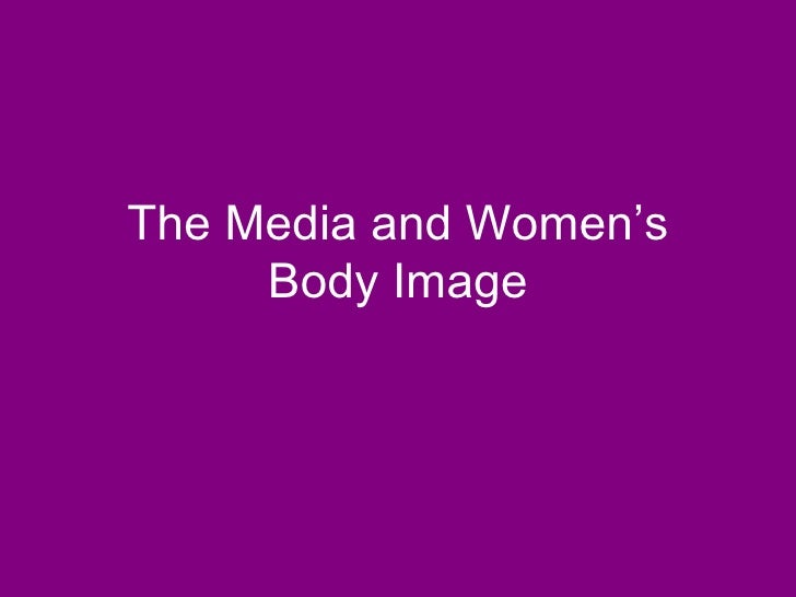The Media and Women's Body Image