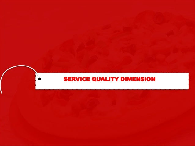 service quality dimension Measuring service quality in islamic banking: importance-performance analysis approach zainurin dahari prince sultan university, riyadh in terms of rating the service quality dimensions, many studies from different countries have presented different results for instance.