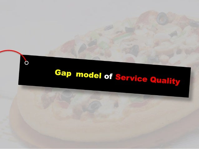 analysis 5 gaps in service quality Quality, which is used to organize this textbook demonstrate that the gaps model is a useful framework for understanding service quality in an organization demonstrate that the most critical service quality gap to close is the customer gap, the difference between.