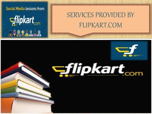 SERVICES PROVIDED BY FLIPKART.COM