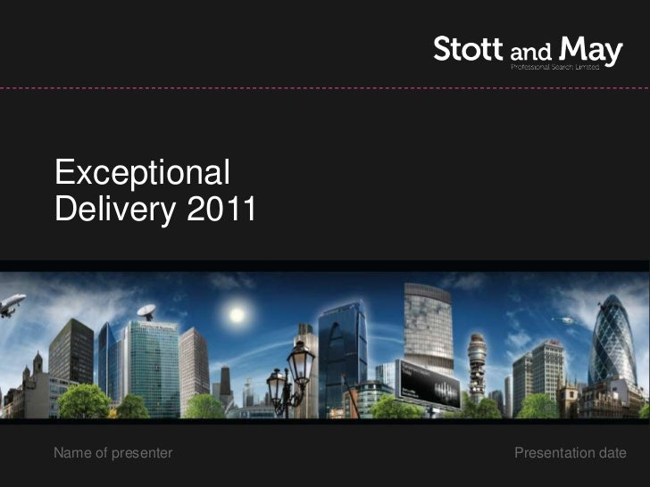 ExceptionalDelivery 2011Name of presenter   Presentation date