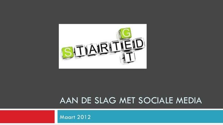 AAN DE SLAG MET SOCIALE MEDIAMaart 2012