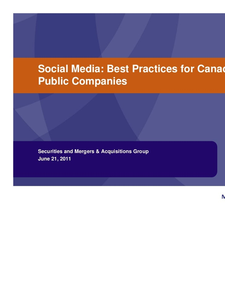 Social Media: Best Practices for CanadianPublic CompaniesSecurities and Mergers & Acquisitions GroupJune 21, 2011