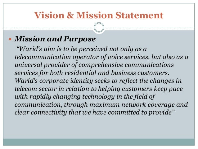 mission statement of warid telecom • warid telecom is a join venture between abu dhabi group and sing tel group  mission statement • we will continue to challenge ourselves and set new.