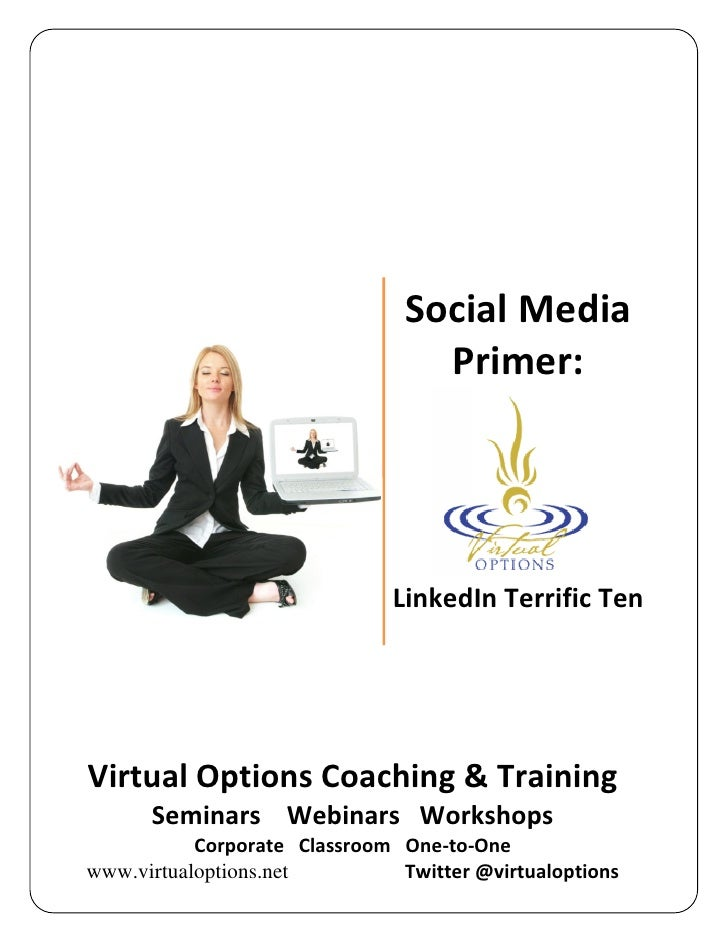 Social Media                                   Primer:                                    LinkedIn Terrific Ten     Virtua...