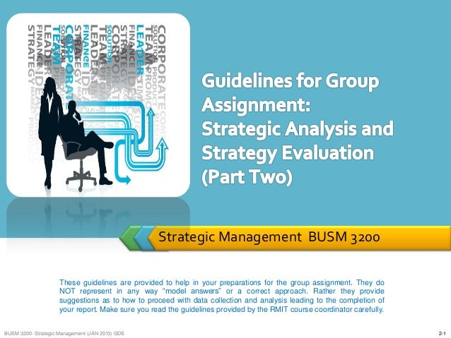 Strategic Management BUSM 3200                     These guidelines are provided to help in your preparations for the grou...