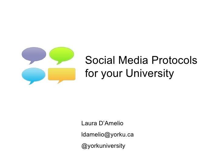 Social Media Protocols for your UniversityLaura D'Amelioldamelio@yorku.ca@yorkuniversity