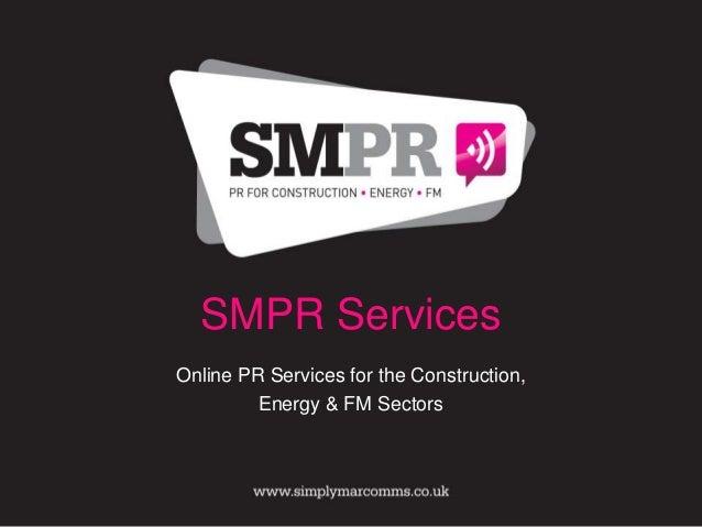 SMPR ServicesOnline PR Services for the Construction,         Energy & FM Sectors