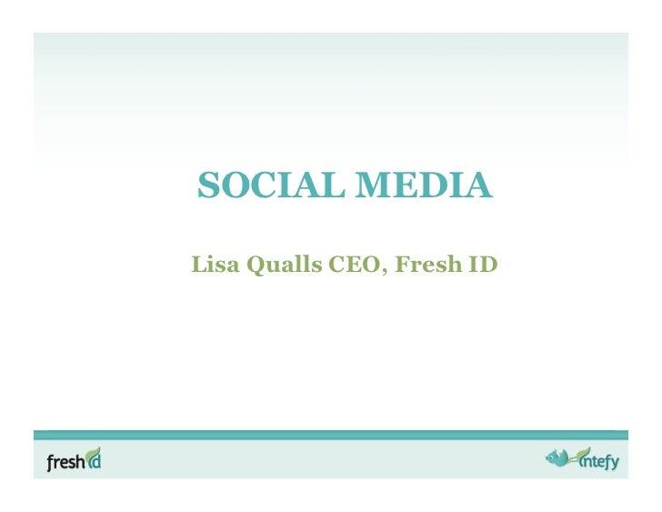 SOCIAL MEDIALisa Qualls CEO, Fresh ID