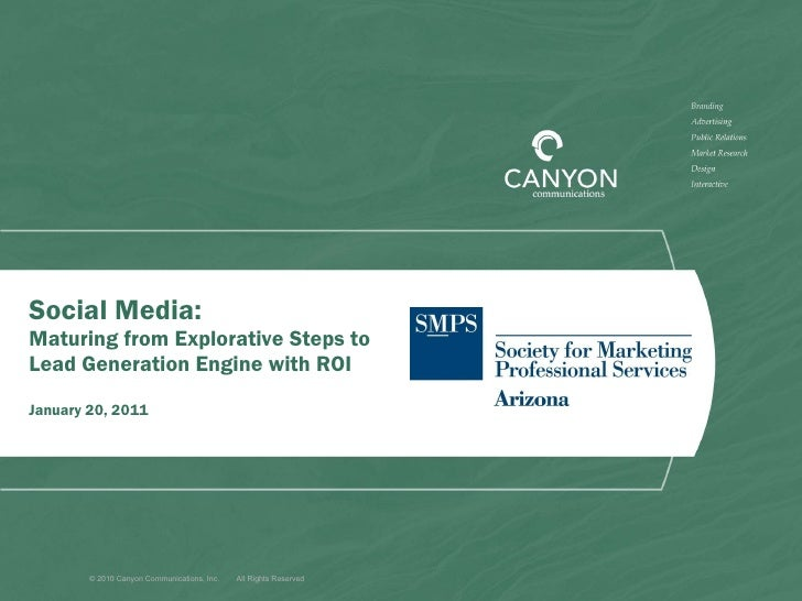 Social Media:  Maturing from Explorative Steps to  Lead Generation Engine with ROI January 20, 2011