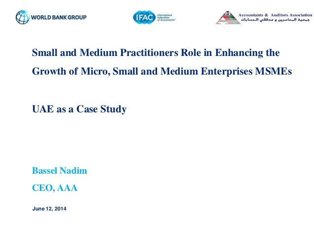 Distribution is restricted to … Small and Medium Practitioners Role in Enhancing the Growth of Micro, Small and Medium Ent...