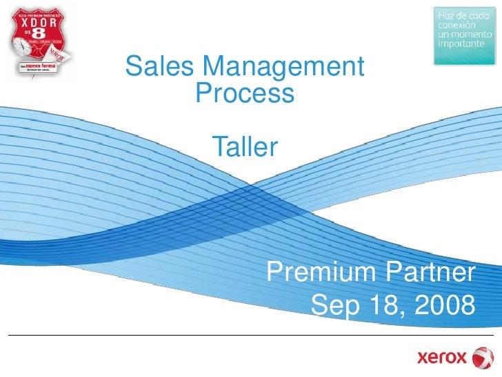 Sales Management Process<br />Taller<br />Premium Partner<br />Sep 18, 2008<br />