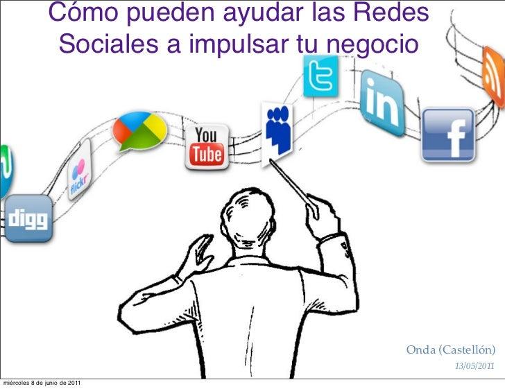 Cómo pueden ayudar las Redes Sociales a                  impulsar tu negocio                                Onda (Castelló...