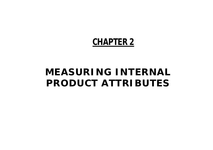 CHAPTER 2MEASURING INTERNALPRODUCT ATTRIBUTES