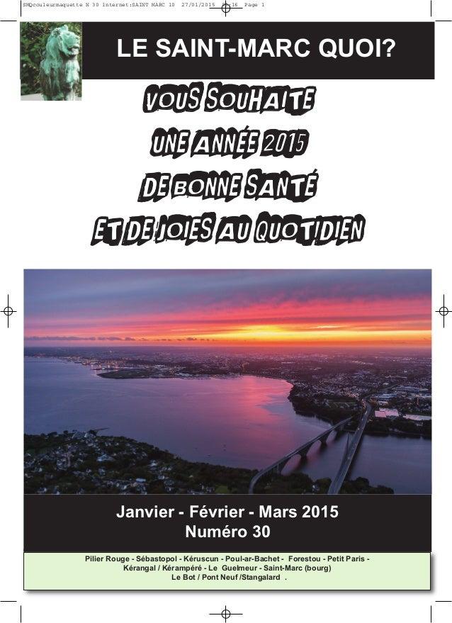 LE SAINT-MARC QUOI? Janvier - Février - Mars 2015 Numéro 30 VVOOUUSS SSOOUUHHAAIITTEE UUNNEE AANNNNÉÉEE 22001155 DDEE BBOO...