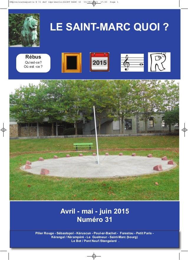 LE SAINT-MARC QUOI ? Avril - mai - juin 2015 Numéro 31 Pilier Rouge - Sébastopol - Kéruscun - Poul-ar-Bachet - Forestou - ...