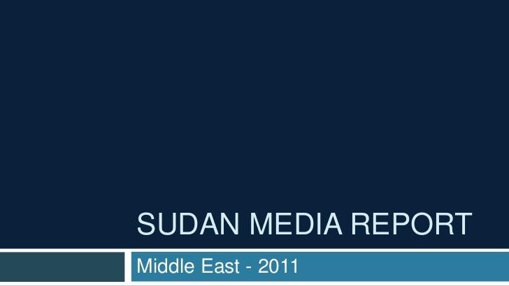 SUDAN MEDIA REPORTMiddle East - 2011