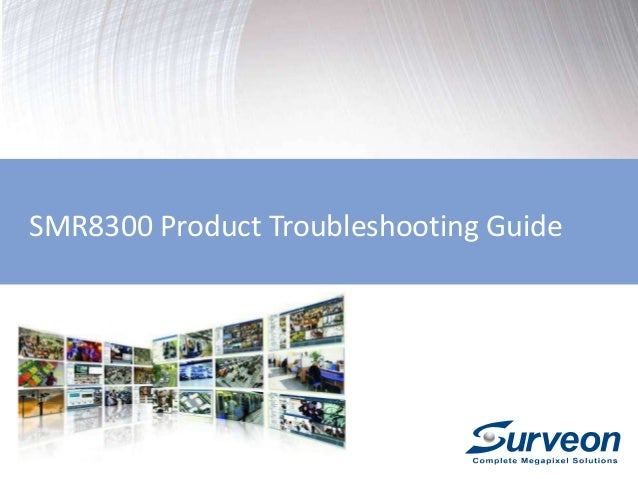 SMR8300 Product Troubleshooting Guide