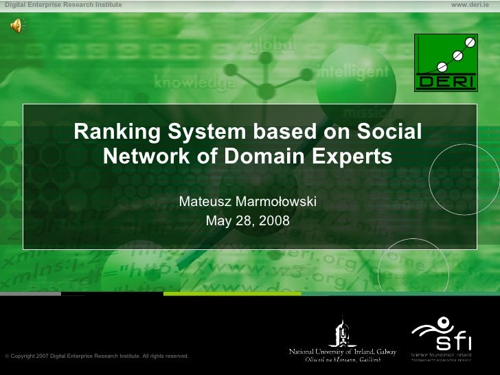 Ranking System based on Social Network of Domain Experts Mateusz Marmołowski May 28, 2008