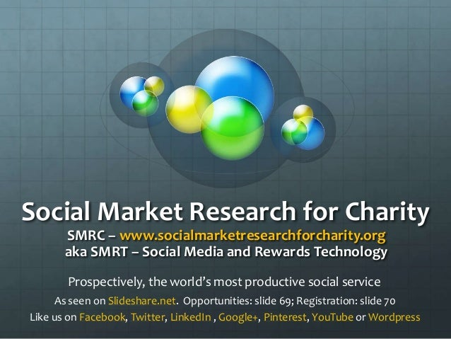 Social Market Research for Charity       SMRC – www.socialmarketresearchforcharity.org       aka SMRT – Social Media and R...