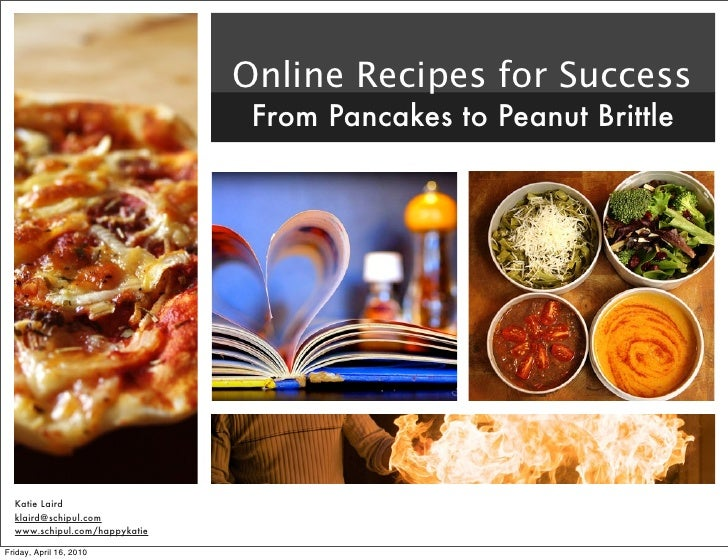 Online Recipes for Success                                 From Pancakes to Peanut Brittle       Katie Laird   klaird@schi...