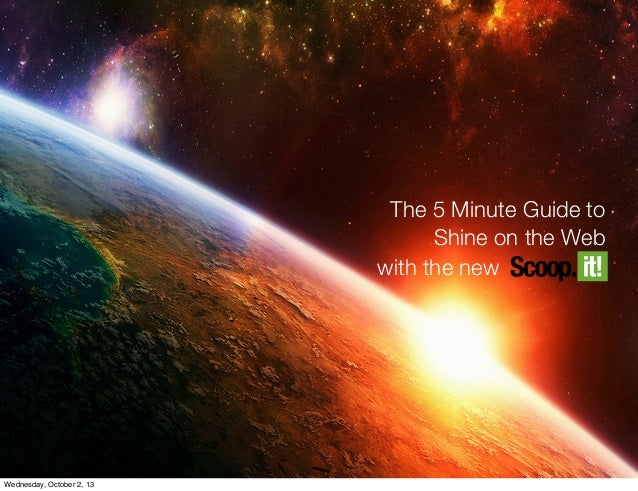 The 5 Minute Guide to Shine on the Web with the new Wednesday, October 2, 13