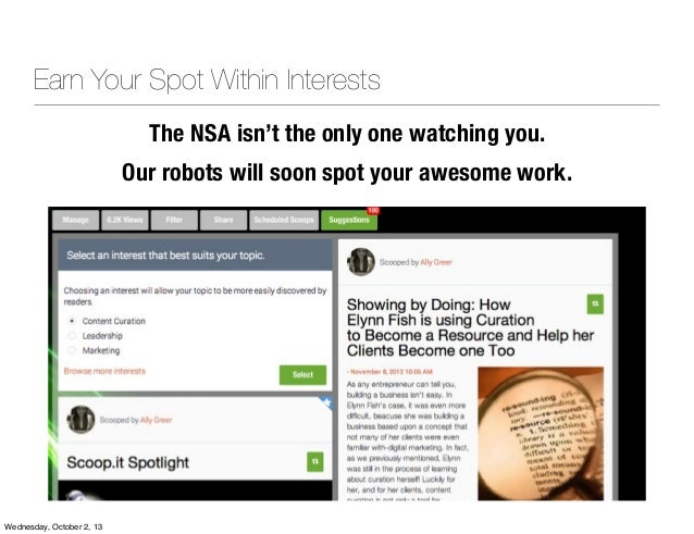 Earn Your Spot Within Interests The NSA isn't the only one watching you. Our robots will soon spot your awesome work. Wedn...