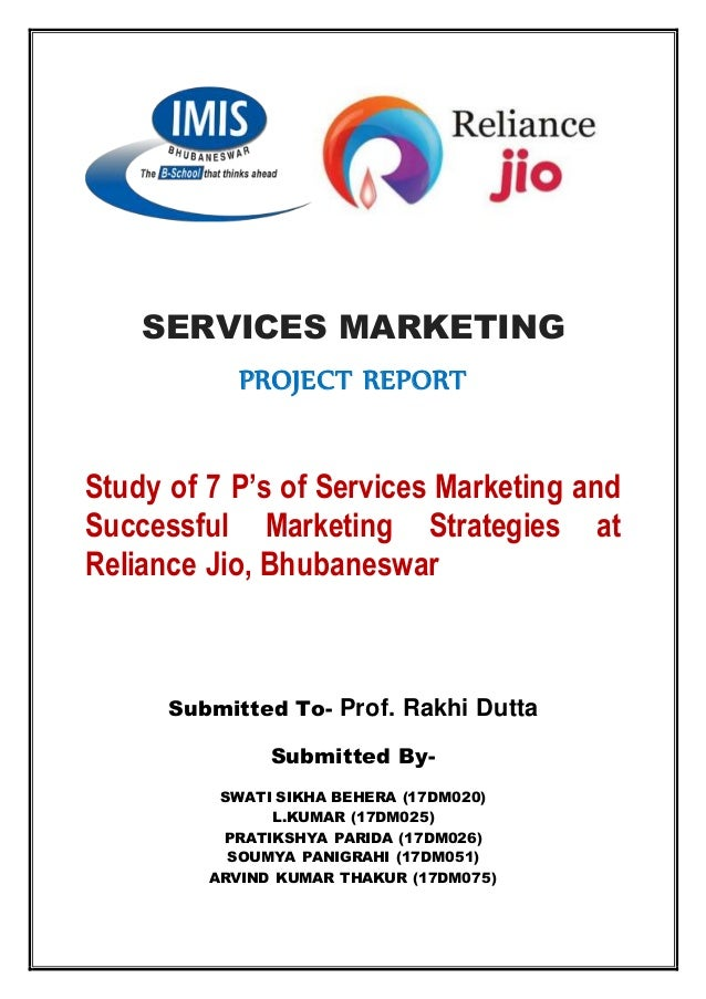 SERVICES MARKETING PROJECT REPORT Study of 7 P's of Services Marketing and Successful Marketing Strategies at Reliance Jio...