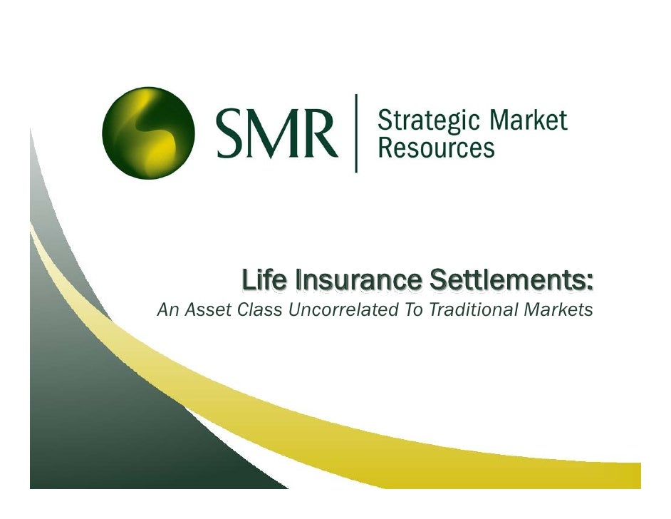 Life Insurance Settlements: An Asset Class Uncorrelated To Traditional Markets