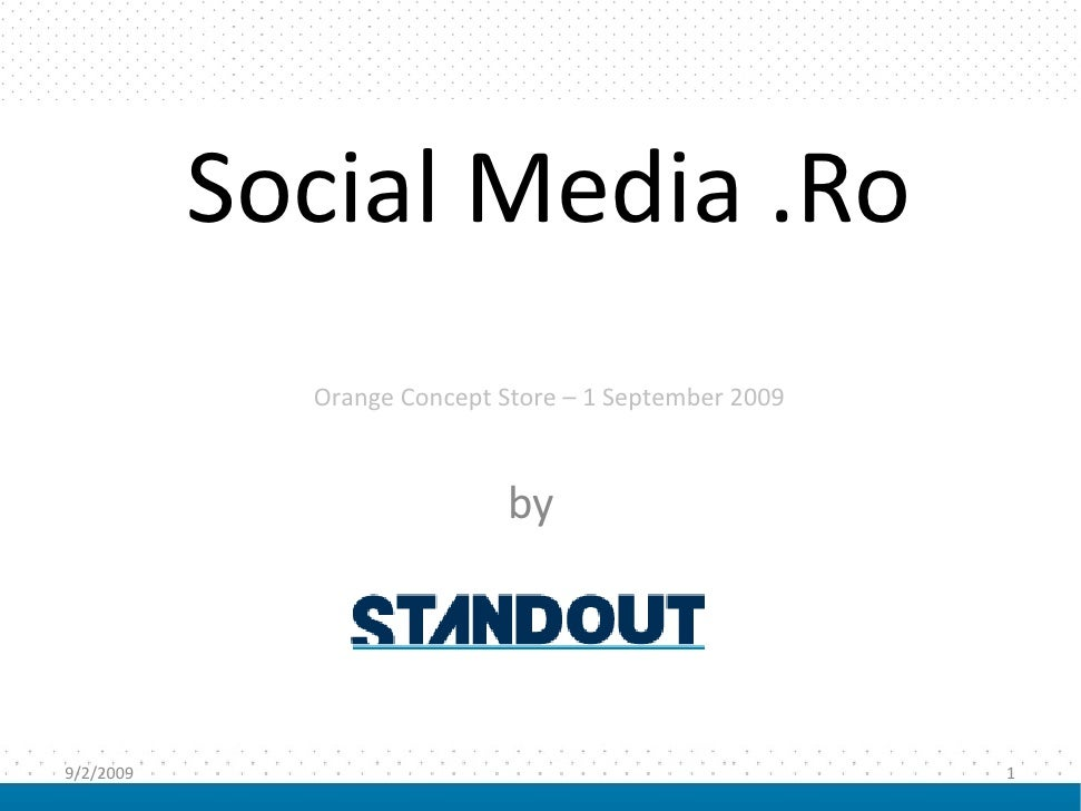 SocialMedia.Ro              OrangeConceptStore– 1September2009                                 by     9/2/2009     ...